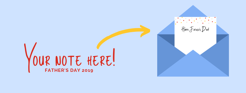 "Text reading ""Your Note Here! Fathers Day 2019"". An arrow points from the text to a blue envelope."